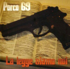 Porco 69 - La legge siamo noi - Compact Disc