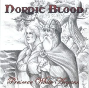 Preserve White Aryans - Nordic Blood - Compact Disc