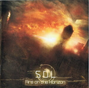 S.O.L. (Save Our Land) - Fire On The Horizon - Compact Disc