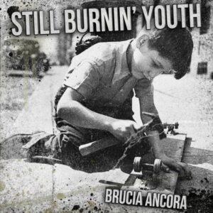 Still Burnin´Youth - Brucia Ancora - Compact Disc