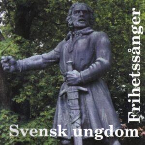 Svensk Ungdom - Frihetssanger - Compact Disc