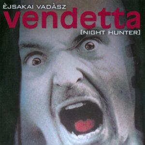Vendetta - Éjszakai Vadász - Compact Disc