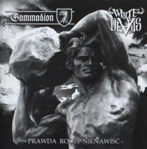 White Devils & Gammadion - Prawda Rodzi Nienawisc - Compact Disc