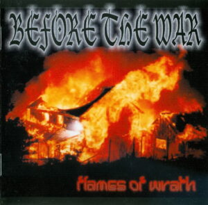 Before The War - Flames Of Wrath - Compact Disc