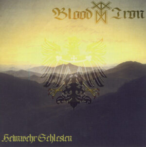Blood & Iron - Heimwehr Schlesien - Compact Disc