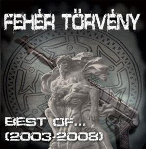 Fehér Törvény – Best Of... 2003-2008 - Compact Disc