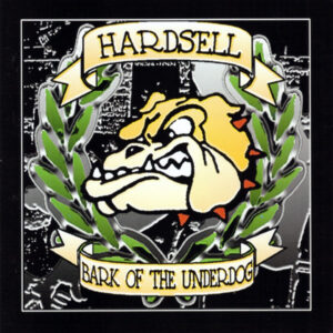 Hardsell – Bark Of The Underdog - Compact Disc