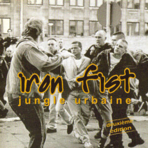Iron Fist - Jungle Urbaine - Compact Disc