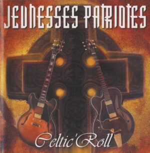 Jeunesses Patriotes - Celtic'Roll - Compact Disc