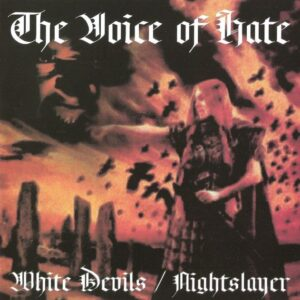 White Devils & Nightslayer - The Voice of Hate - Compact Disc
