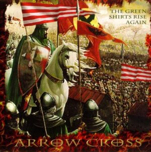 Arrow Cross - The Green Shirts Rise Again - Compact Disc
