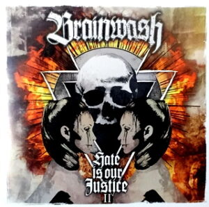 Brainwash - Hate Is Our Justice II - Compact Disc