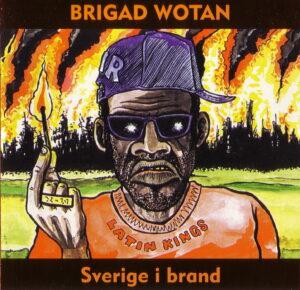 Brigad Wotan - Sverige I Brand - Compact Disc