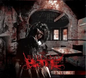 Burning Hate - Your Time is running out - Compact Disc