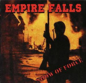Empire Falls - Show of Force - Compact Disc
