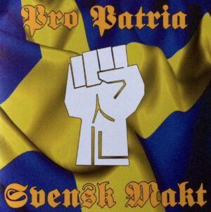 Pro Patria - Svensk Makt - Compact Disc