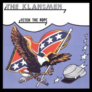 The Klansmen - Fetch the Rope -Vinyl LP White