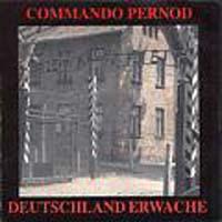 Commando Pernod - Deutschland Erwache - Compact Disc