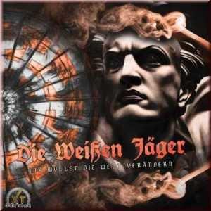 Die Weissen Jäger - Wir Wollen die Welt verändern - Compact Disc
