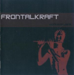 Frontalkraft - Volksmusik - Compact Disc