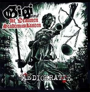Gigi & Die Braunen Stadtmusikanten - Mediokratie - Digipak Disc