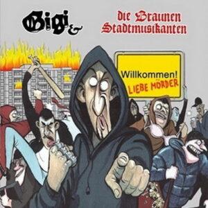 Gigi & Die Braunen Stadtmusikanten - Willkommen! Liebe Mörder - Compact Disc