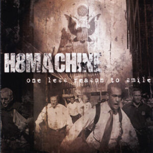 H8Machine - One Less Reason to Smile - Compact Disc
