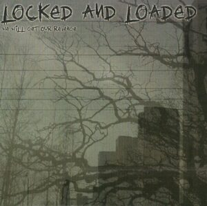 Locked and Loaded - We we'll get our revenge - Compact Disc