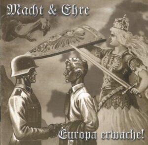Macht & Ehre - Europa erwache! - Compact Disc