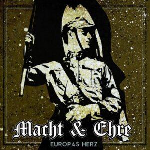 Macht & Ehre - Europas Herz - Compact Disc