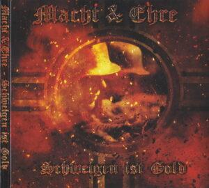 Macht & Ehre - Schweigen ist Gold - Compact Disc