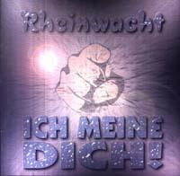 Rheinwacht - Ich meine Dich! - Compact Disc