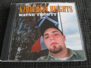 Wayne Troutt – Kimberlin Heights - Compact Disc