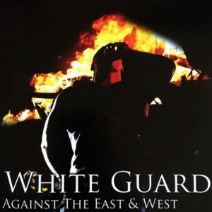White Guard - Against The East & West - Compact Disc