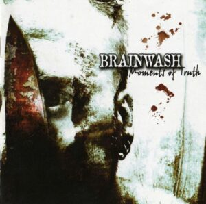 Brainwash - Moments of Truth - Compact Disc