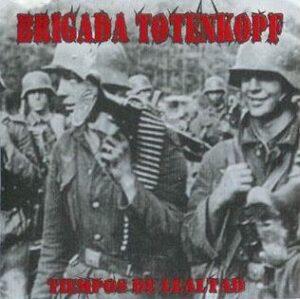 Brigada Totenkopf - Tiempos De Lealtad