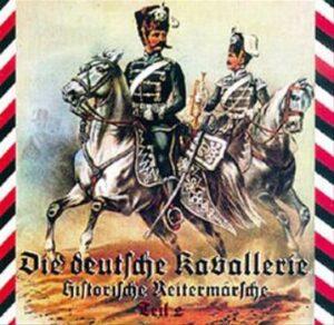Die Deutsche Kavallerie - Historische Reitermärsche Vol.2 - Compact Disc