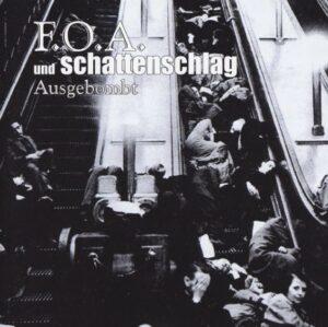 F.O.A. & Schattenschlag - Ausgebombt - Compact Disc