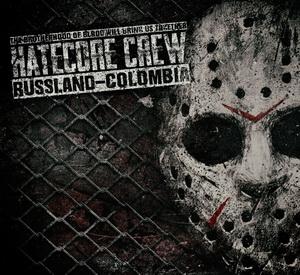 Hatecore Crew – Russland-Colombia - Digipak Disc