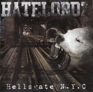 Hatelordz – Hellsgate N.Y.C - Compact Disc