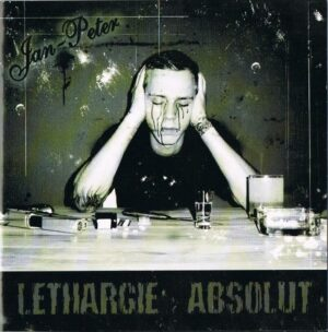 Jan-Peter - Lethargie Absolut - Compact Disc