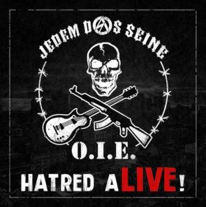 Jedem Das Seine & O.I.E. - Hatred Alive! - Compact Disc