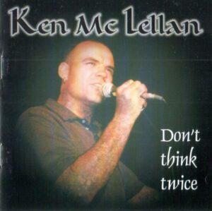 Ken McLellan - Don't think twice - Compact Disc