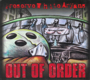 Preserve White Aryans (P.W.A.) – Out Of Order - Compact Disc