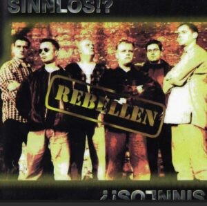 Rebellen - Sinnlos - Compact Disc