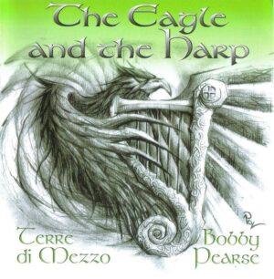 Terre di Mezzo & Bobby Pearse - The Eagle and the Harp - Compact Disc