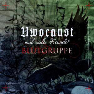 Uwocaust Und Alte Freunde - Blutgruppe - Compact Disc