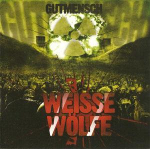 Weisse Wölfe - Gutmensch - Comapct Disc
