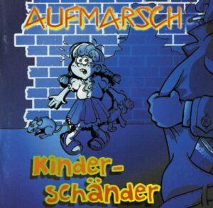 Aufmarsch - Kinderschänder - Compact Disc