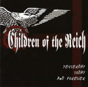 Children Of The Reich - Yesterday, Today And Forever - Compact Disc